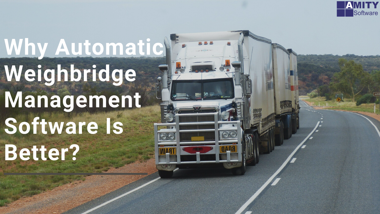 Why Automatic Weighbridge Management Software Is Better_
