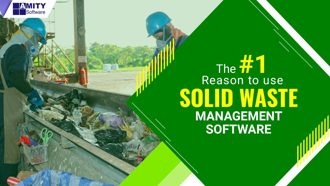 Reason to Use Solid Waste Management Software