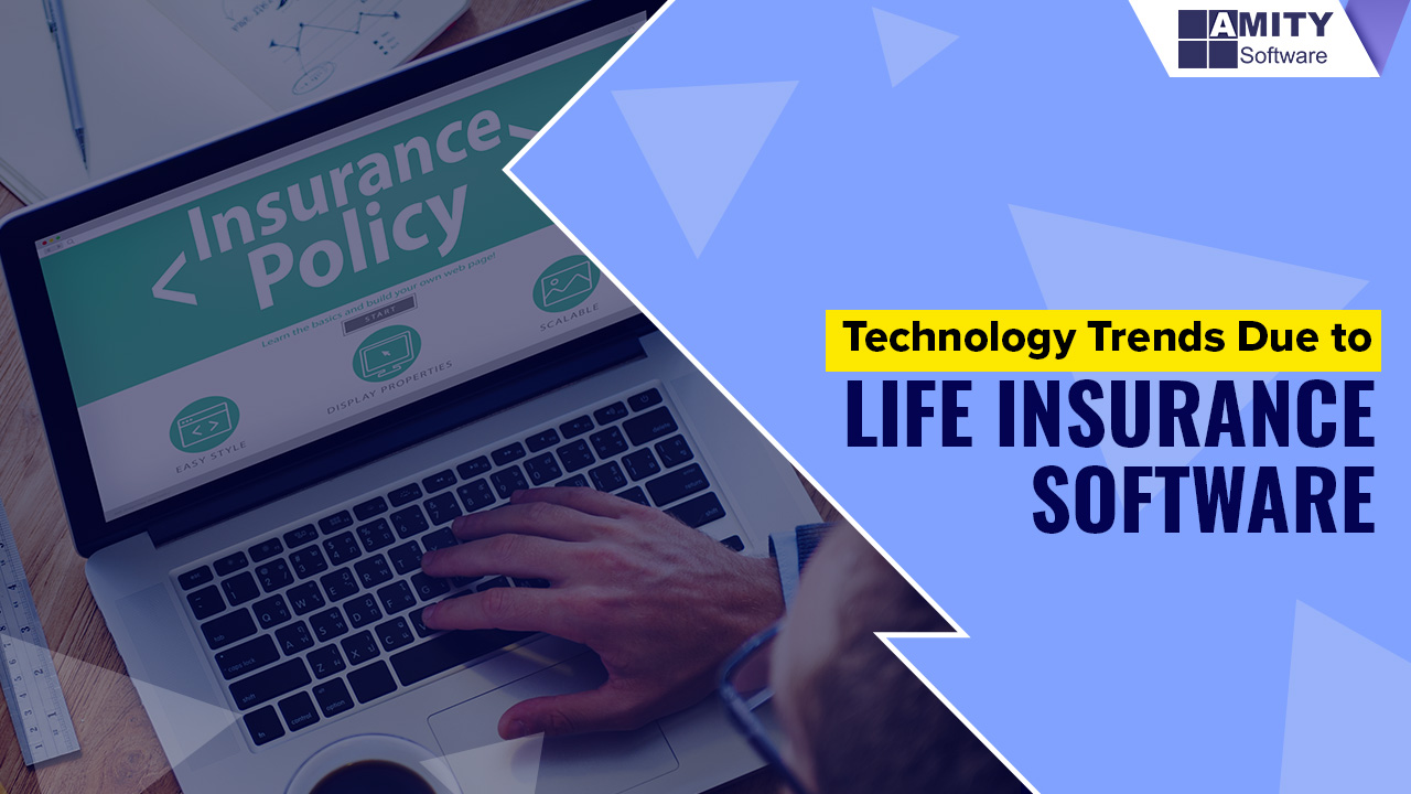 Technology Trends Due to Life Insurance Software