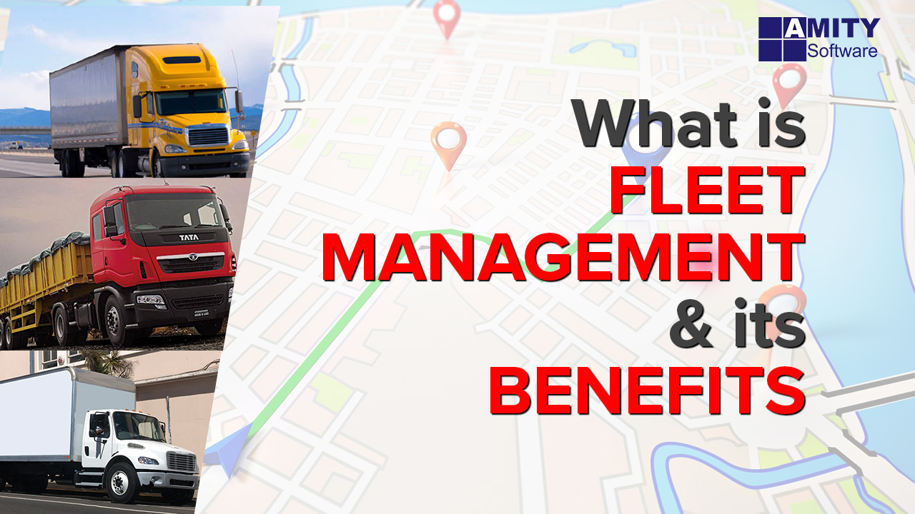 Fleet Management & its Benefits