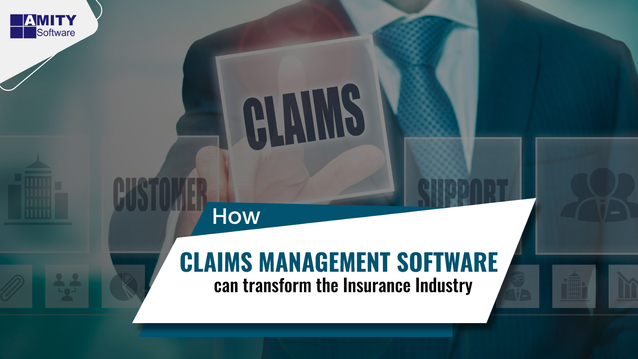 Claims Management Software Can Transform The Insurance Industry